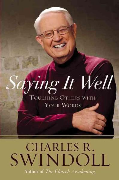 Saying It Well: Touching Others with Your Words (Hardcover)