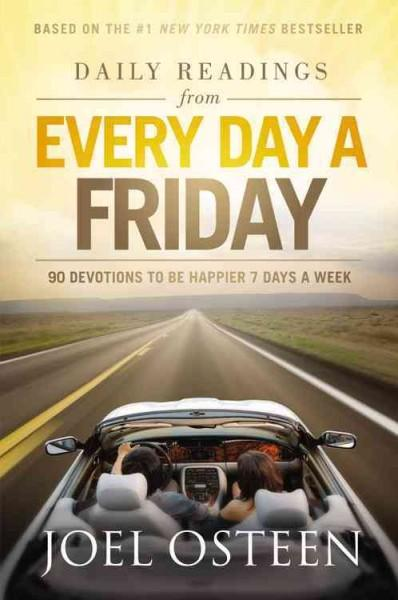 Daily Readings from Every Day a Friday: 90 Devotions to Be Happier 7 Days a Week (Hardcover)