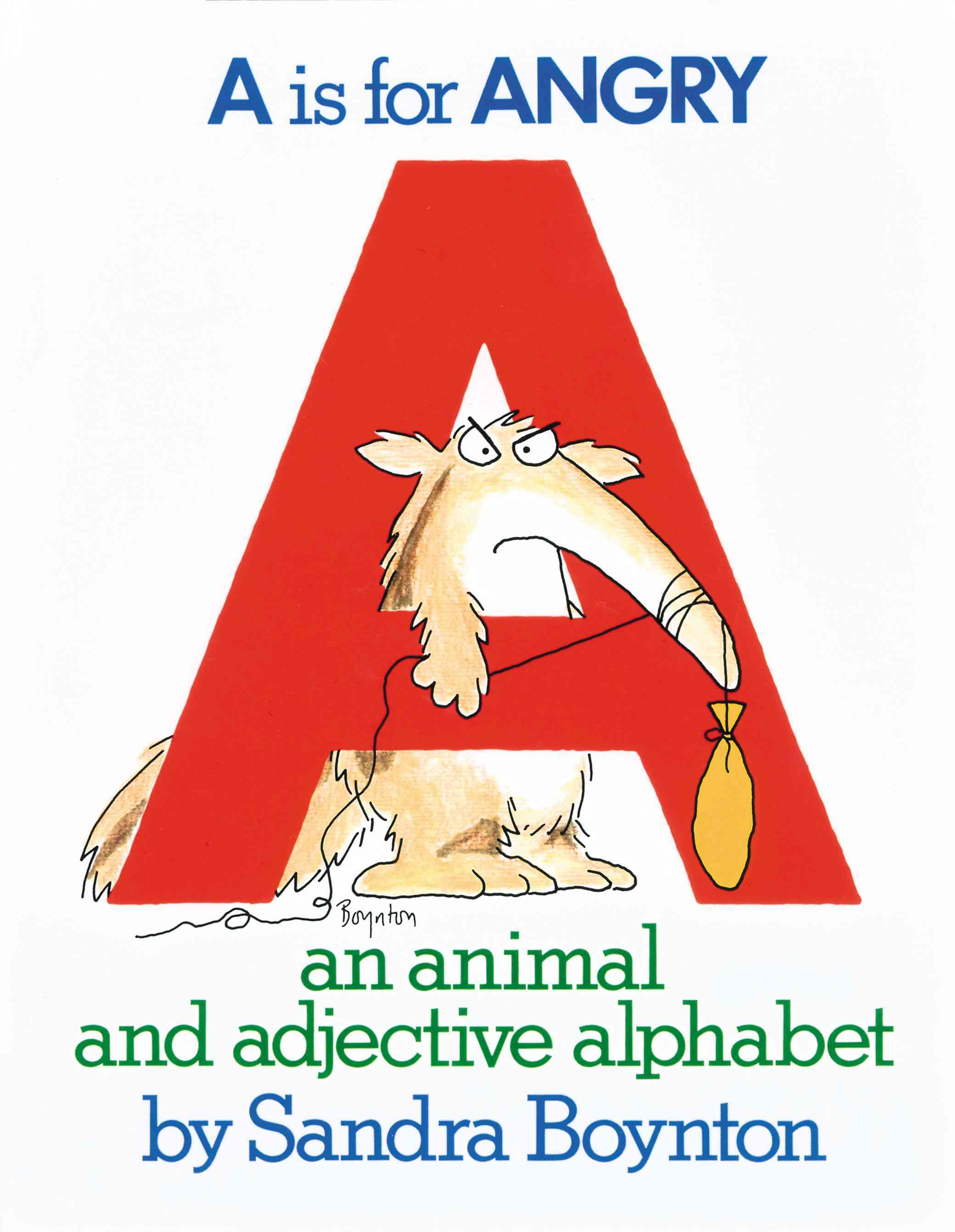 A Is for Angry: An Animal and Adjective Alphabet (Paperback)