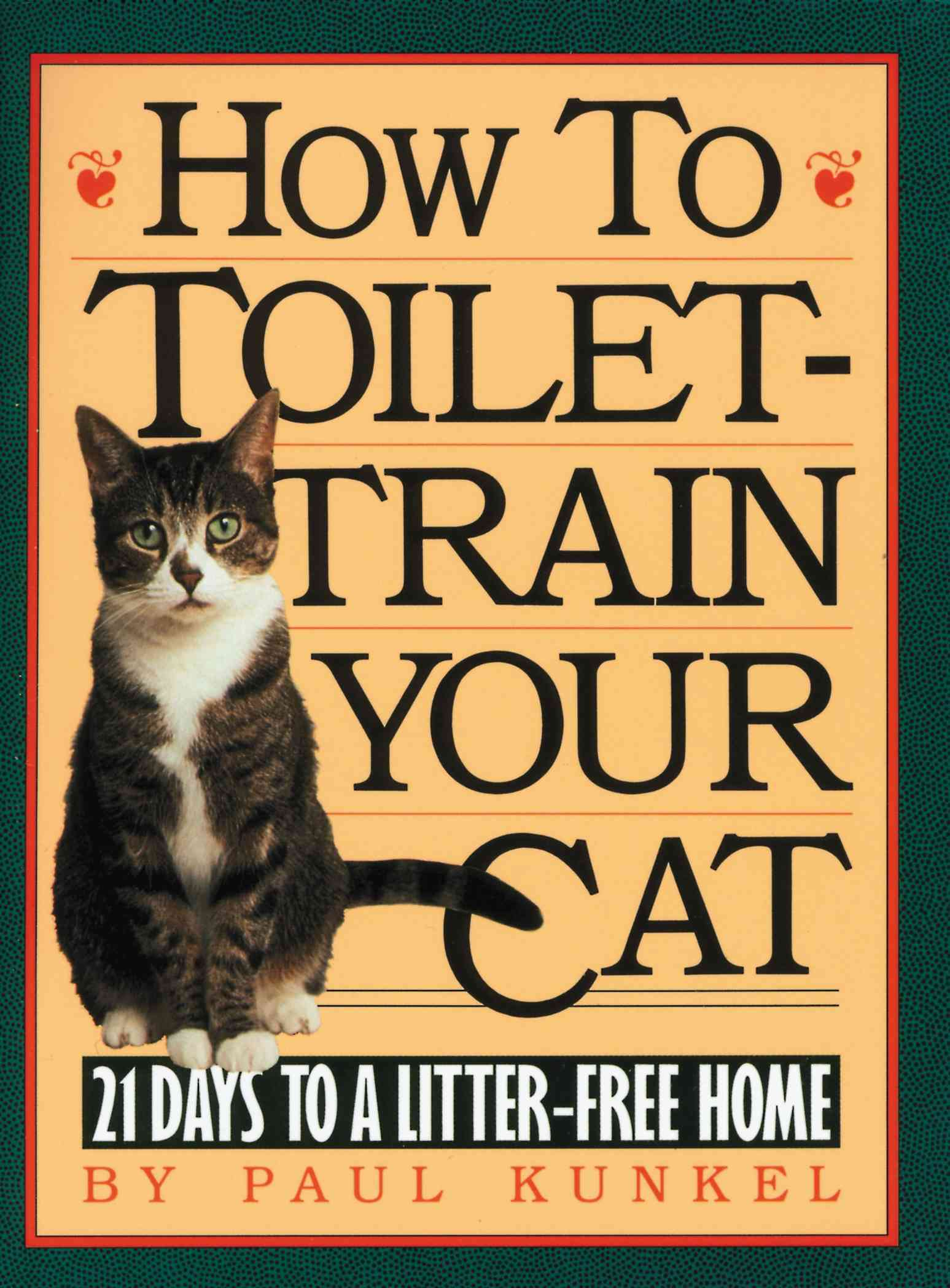 How to Toilet Train Your Cat: 21 Days to a Litter-Free Home (Paperback)
