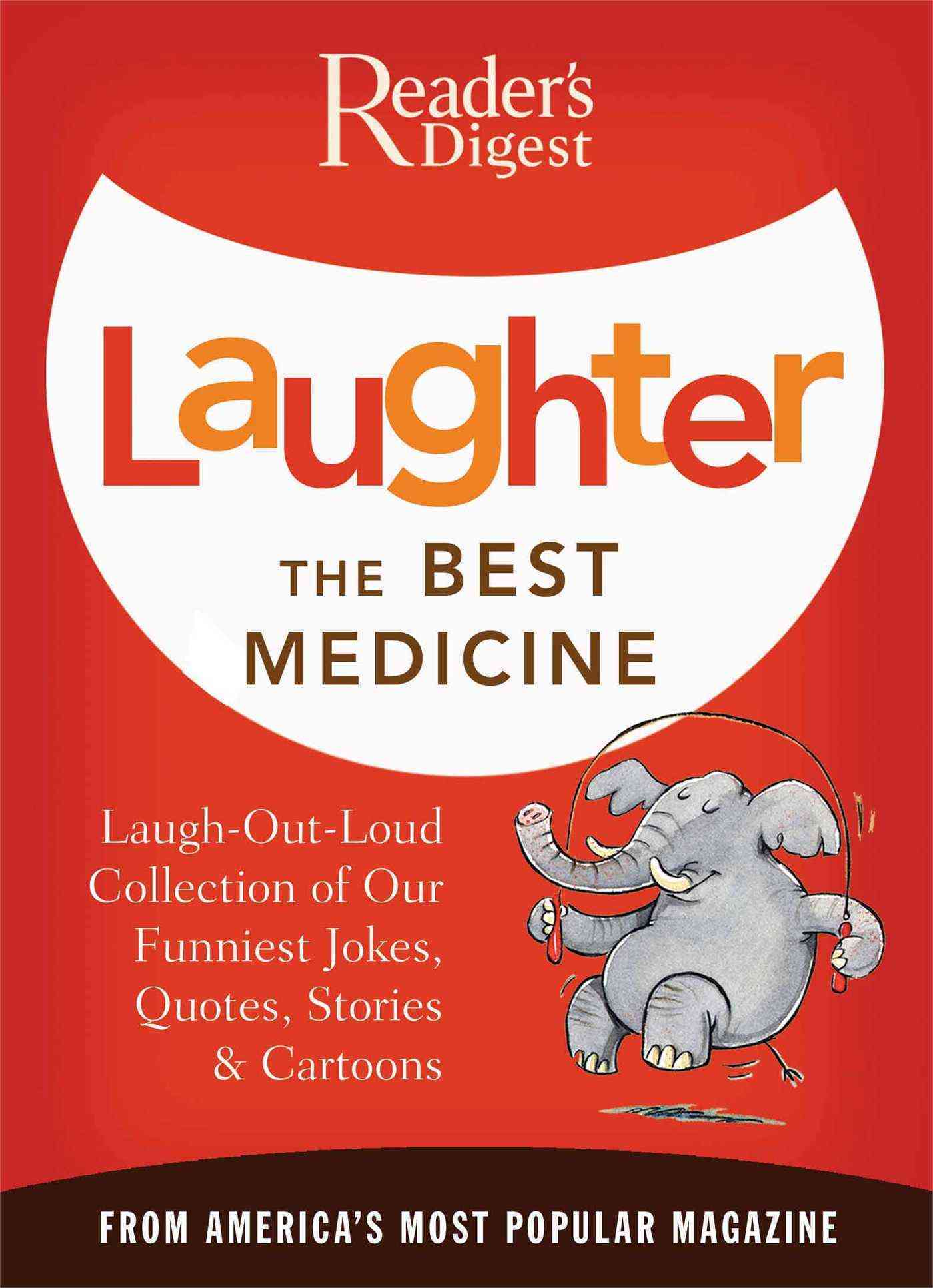 Laughter the Best Medicine: More Than 600 Jokes, Gags & Laugh Lines for All Occasions (Paperback)