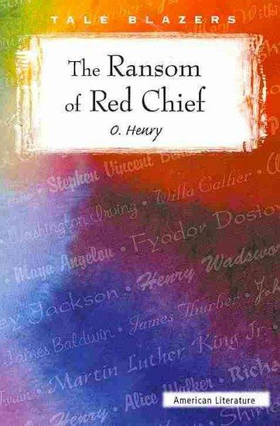 The Ransom of Red Chief (Paperback)
