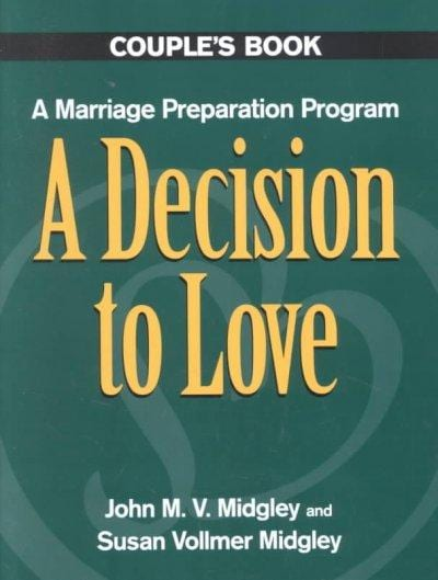 A Decision to Love: A Marriage Preparation Program : Couple's Book (Paperback)
