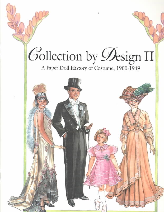 Collection by Design II: A Paper Doll History of Costume 1900-1949 (Paperback)