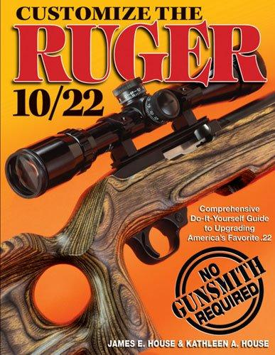 Customize the Ruger 10/22: Comprehensive Do-it-yourself Guide to Upgrading America's Favorite 22 (Paperback)