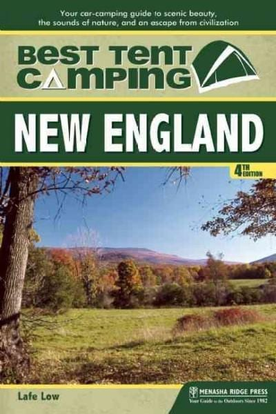 Best Tent Camping: New England: Your Car-Camping Guide to Scenic Beauty, the Sounds of Nature, and an Escape from... (Paperback)