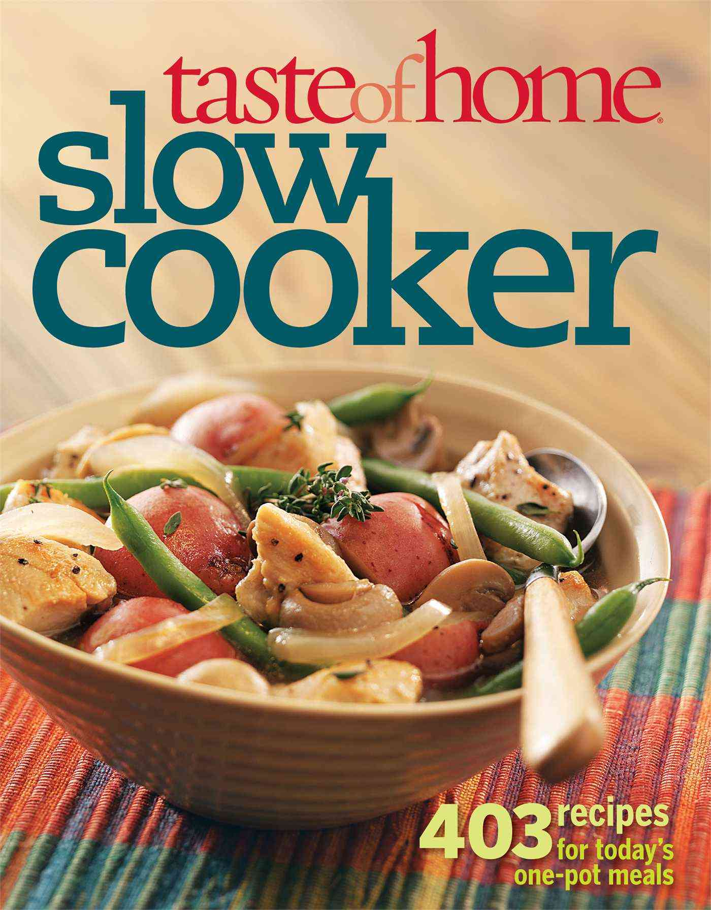 Taste of Home Slow Cooker: 403 Recipes for Today's One-Pot Meals (Paperback)