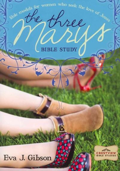 The Three Marys: Role Models for Women Who Seek the Love of Jesus (Paperback)
