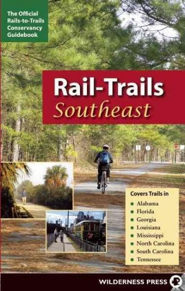 Rail-Trails Southeast: Alabama, Florida, Georgia, Louisiana, Mississippi, North and South Carolina, Tennessee (Paperback)