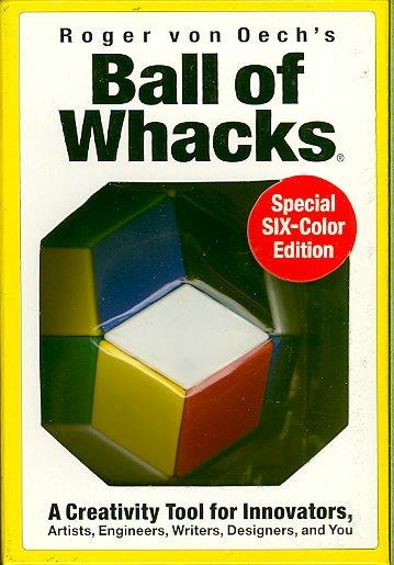 Roger von Oech's Ball of Whacks: Six-Color Edition