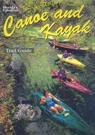 Florida's Fabulous Canoe and Kayak Trail Guide (Paperback)