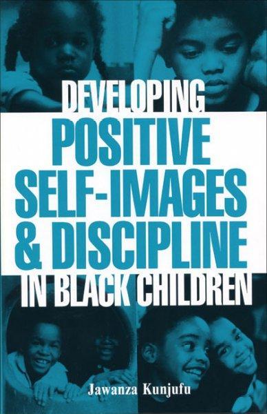 Developing Positive Self-Images and Discipline in Black Children (Paperback)