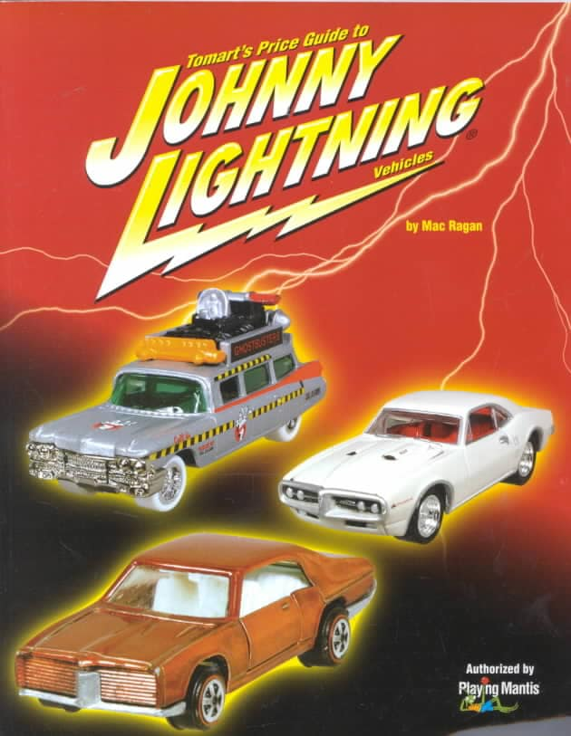 Tomart`s Price Guide to Johnny Lightning Vehicles
