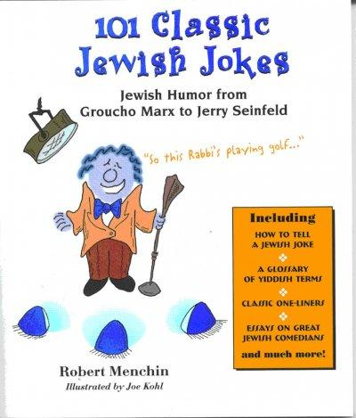 101 Classic Jewish Jokes: Jewish Humor from Groucho Marx to Jerry Seinfeld (Paperback)