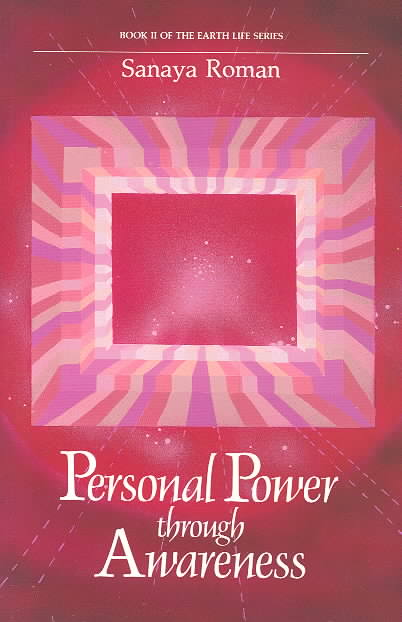 Personal Power Through Awareness: A Guidebook for Sensitive People (Paperback)