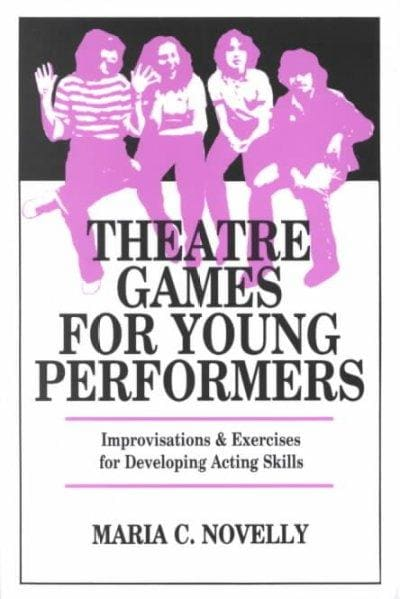 Theatre Games for Young Performers: Improvisations and Exercises for Developing Acting Skills (Paperback)