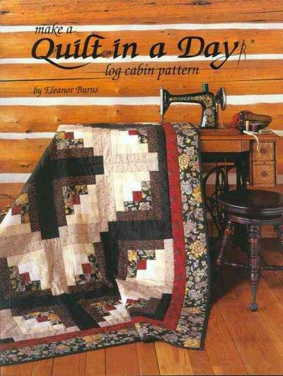 Make a Quilt in a Day Log Cabin Pattern: Log Cabin Pattern (Paperback)