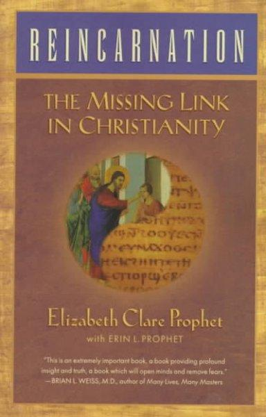 Reincarnation: The Missing Link in Christianity (Paperback)
