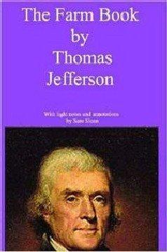 The Farm Book by Thomas Jefferson With light notes and annotations by Sam Sloan (Paperback)