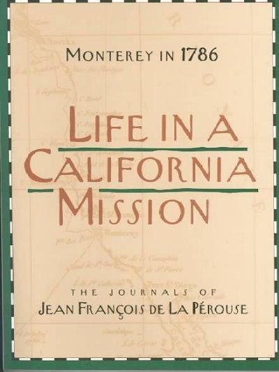 Life in a California Mission: Monterey in 1786 : The Journals of Jean Francois De LA Perouse (Paperback)