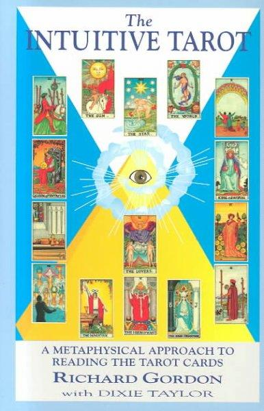 The Intuitive Tarot: A Metaphysical Approach to Reading the Tarot Cards (Paperback)