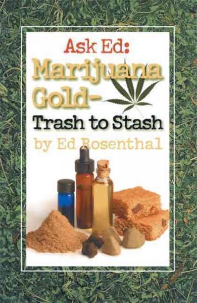 Ask Ed : Marijuana Gold: Trash to Stash (Paperback)