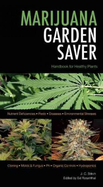 Marijuana Garden Saver: Handbook for Healthy Plants (Paperback)