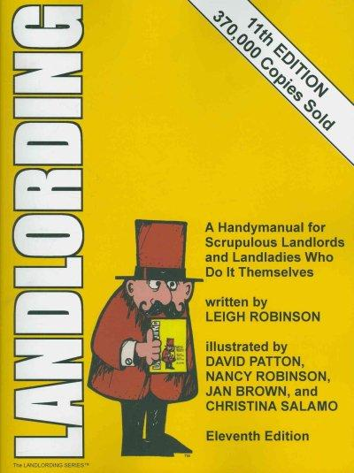 Landlording: A Handymanual for Scrupulous Landlords and Landladies Who Do It Themselves (Paperback)