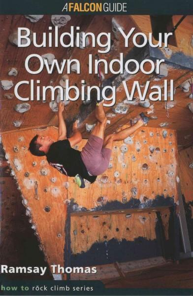 Building Your Own Indoor Climbing Wall (Paperback)