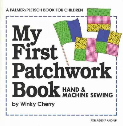 My First Patchwork Book: Hand & Machine Sewing (Paperback)