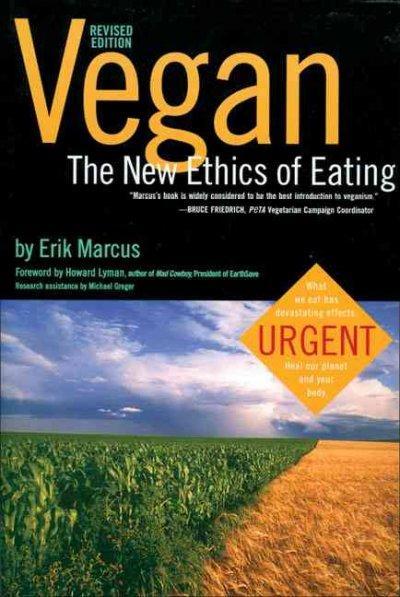 Vegan: The New Ethics of Eating (Paperback)