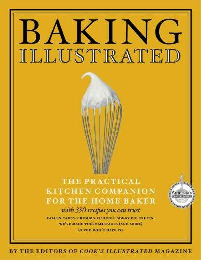 Baking Illustrated: A Best Recipe Classic (Hardcover)