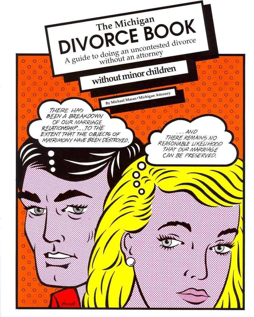The Michigan Divorce Book: A Guide to Doing an Uncontested Divorce Without an Attorney Without Minor Children (Paperback)