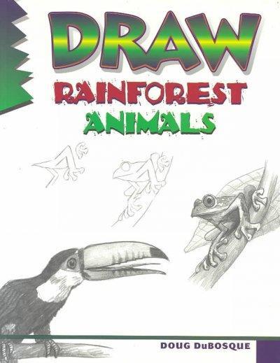 Draw Rainforest Animals (Paperback)
