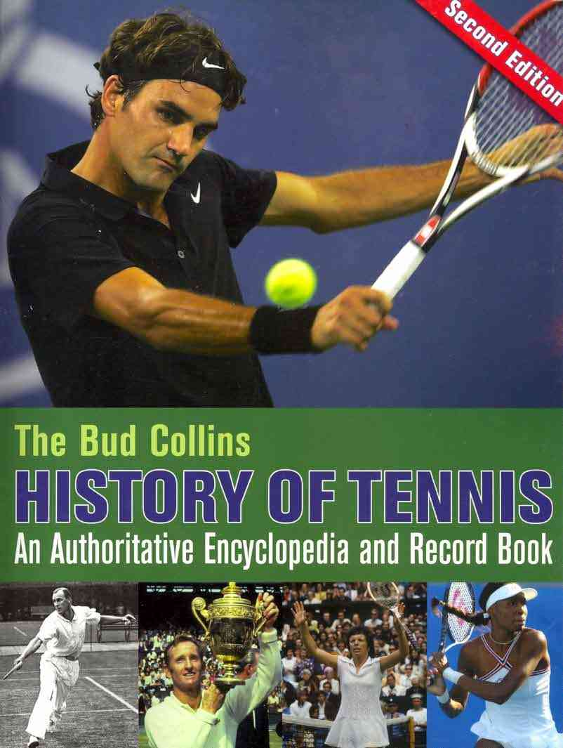 The Bud Collins History of Tennis: An Authoritative Encylclopedia and Record Book (Paperback)