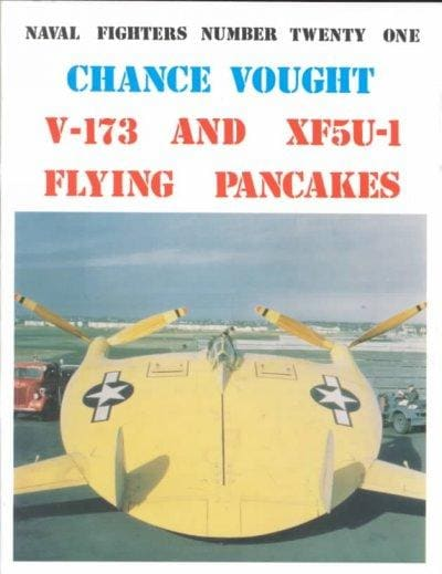 Naval Fighters, No. 21: Chance Vought V-173 & Xf5U-1 Flying Pancakes (Paperback)