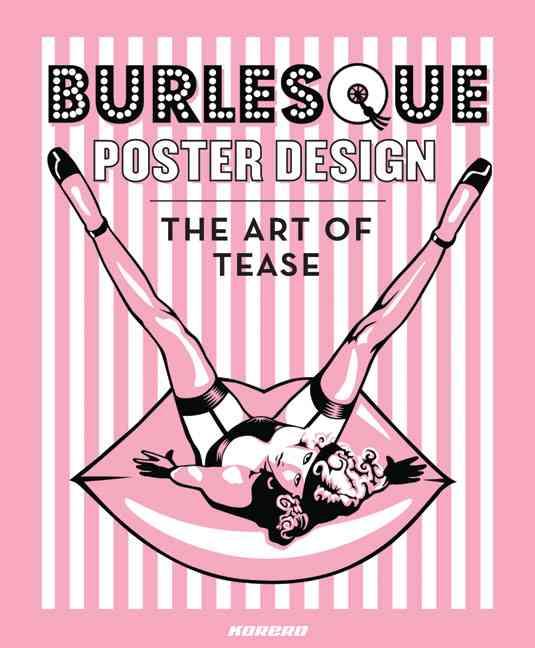 Burlesque Poster Design: The Art of Tease (Hardcover)