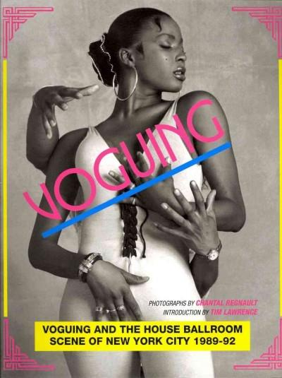 Voguing and the House Ballroom Scene of New York City 1989-92 (Paperback)