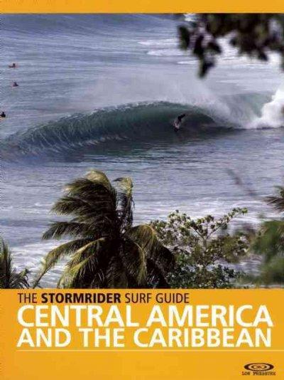 The Stormrider Surf Guide Central America and The Caribbean (Paperback)