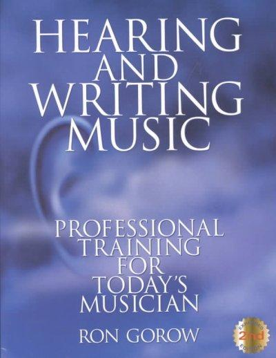 Hearing and Writing Music: Professional Training for Today's Musician (Paperback)