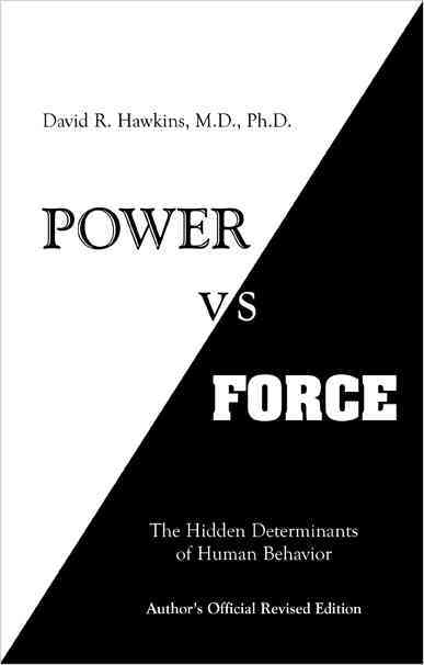 Power Versus Force: The Hidden Determinants of Human Behavior (Paperback)