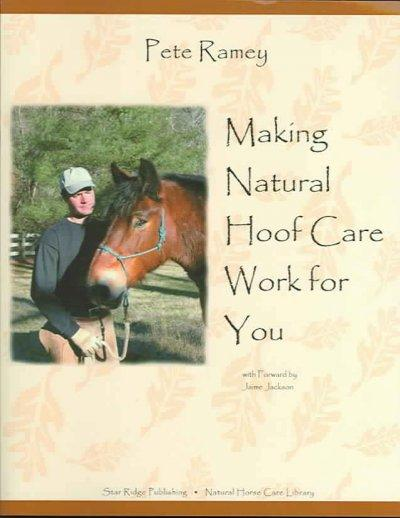 Making Natural Hoof Care Work for You (Paperback)