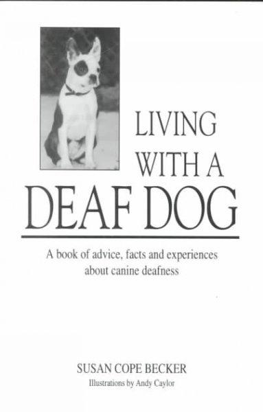 Living With a Deaf Dog: A Book of Advice, Facts and Experiences About Canine Deafness (Paperback) - Thumbnail 0