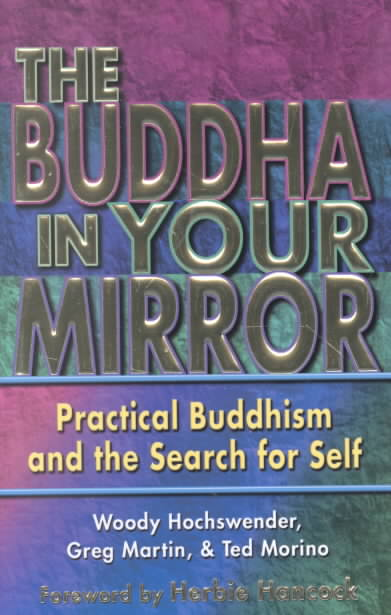 The Buddha in Your Mirror: Practical Buddhism and the Search for Self (Paperback)