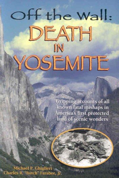 Off the Wall: Death in Yosemite (Paperback)