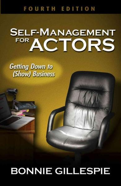 Self-Management for Actors: Getting Down to (Show) Business (Paperback)