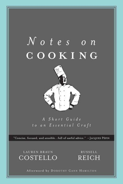 Notes on Cooking: A Short Guide to an Essential Craft (Hardcover)