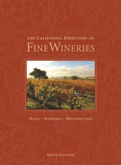 The California Directory of Fine Wineries (Hardcover)