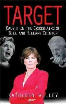 Target: Caught in the Crosshairs of Bill and Hillary Clinton (Hardcover)