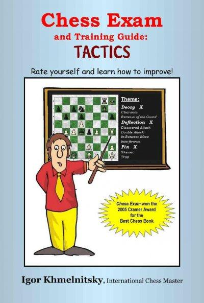Chess Exam and Training Guide: Tactics: Rate Yourself and Learn How to Improve (Paperback)